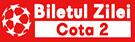 Biletul-Zilei-si-Cota-2